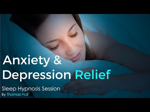 Anxiety & Depression Relief - Sleep Hypnosis Session - By Th