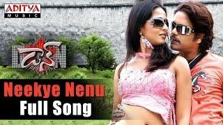 Neekye Nenu Full Song  ll Don Songs ll Nagarjuna, Anushka