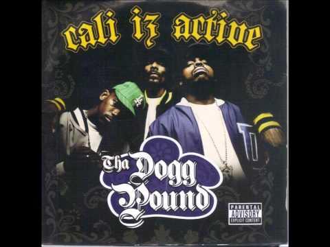 Tha Dogg Pound- Cali Iz Active