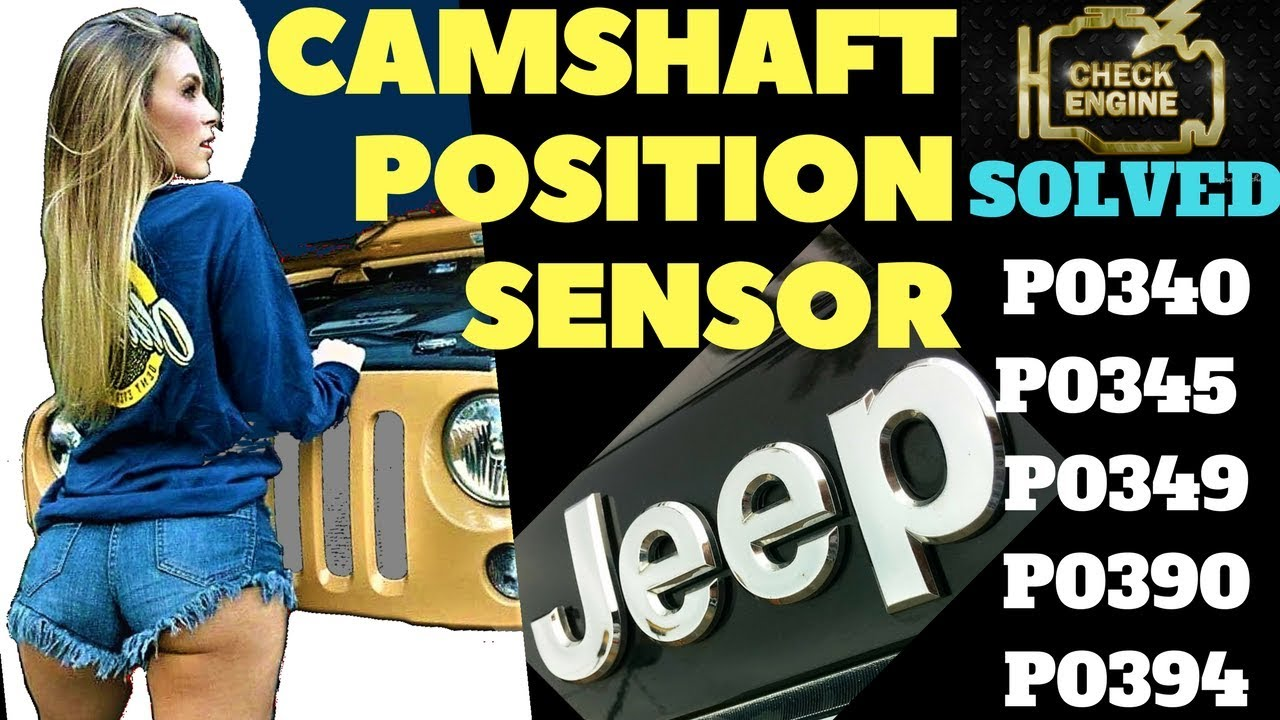 P0340 P0345 Jeep Wrangler Camshaft Position Sensor Solved Youtube Dodge Wire Harness Recall