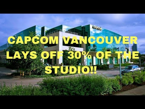 Karma Has Officially Strucked Capcom As They Lay Off 30% of Capcom Vancouver!!
