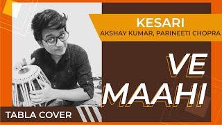 Ve Maahi | Kesari | Tabla Mix | Suprith Gawande
