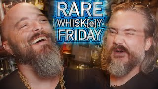RARE WHISK[E]Y FRIDAY! - July 9th, 2021