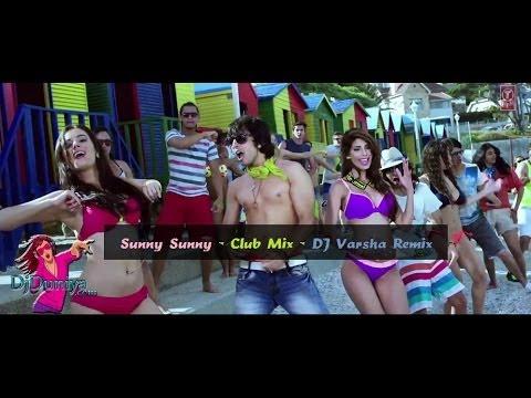 Sunny Sunny - Club Mix - DJ Varsha - Yaariyan -  DjDuniya com