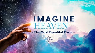 Imagine Heaven - The Most Beautiful Place. Sunday Service - October 25, 2020