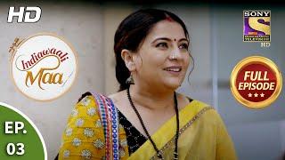 Indiawaali Maa - Ep 3 - Full Episode - 2nd September, 2020