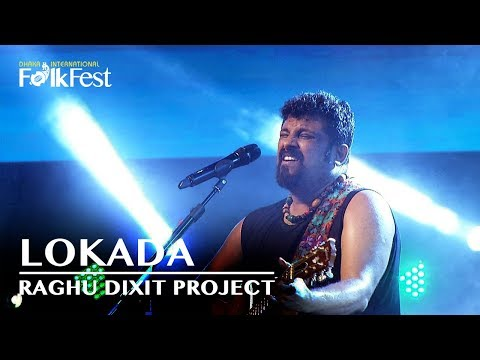 Lokada by Raghu Dixit Project | Dhaka International FolkFest 2018