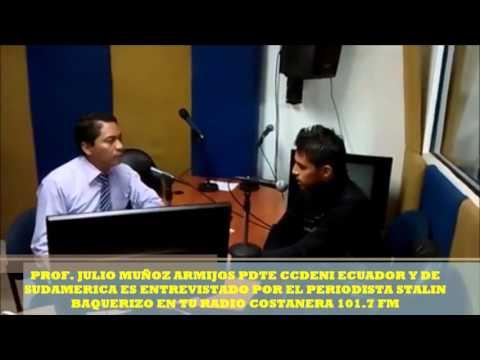 PROF. JULIO MUÑOZ ARMIJOS PDTE CCDENI ECUADOR  ES ENTREVISTADO  EN TU RADIO COSTANERA 101.7 FM