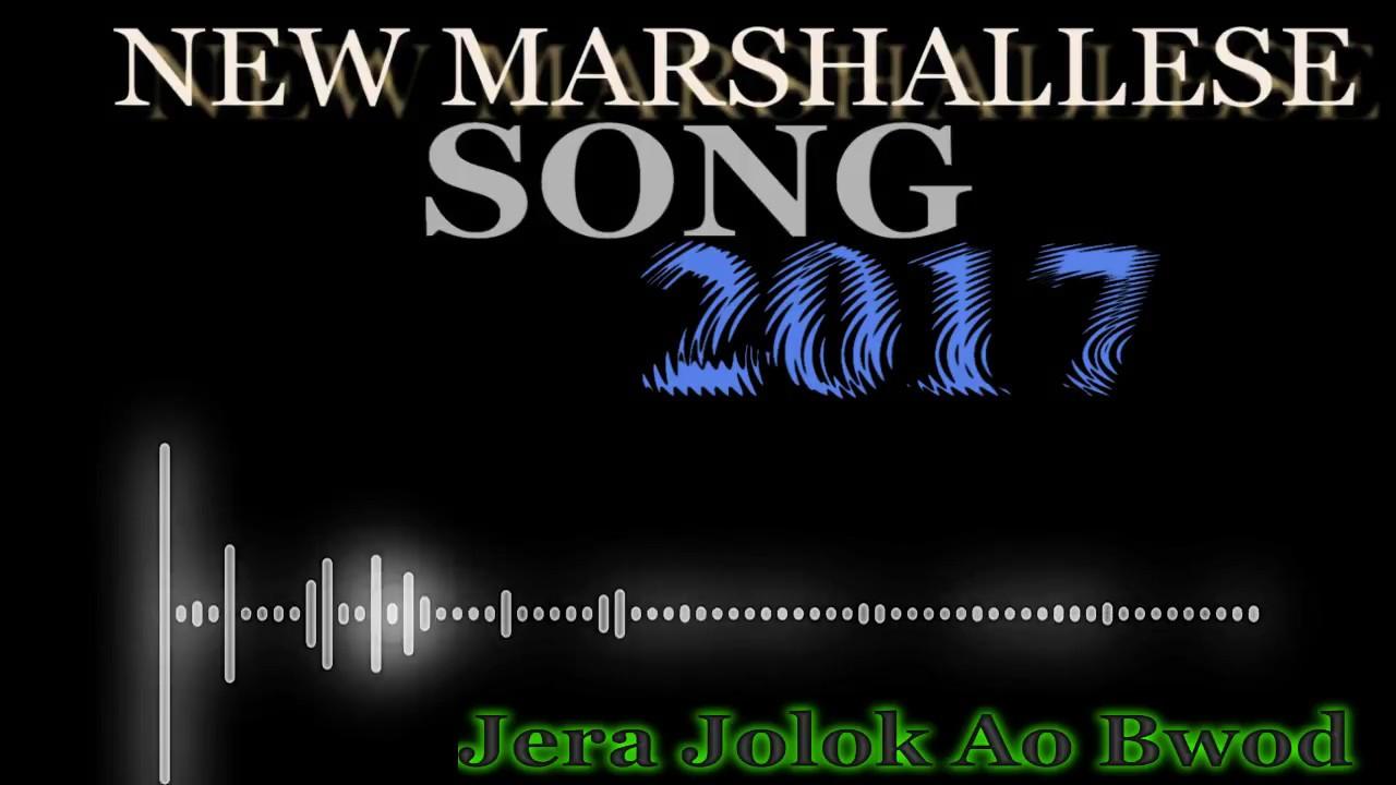 new-marshallese-song-2017-jera-jolok-ao-bwod-betak-you-t