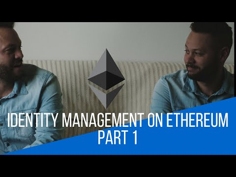 Identity Management On Ethereum Part 1