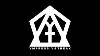 Ympressiv & TREAX