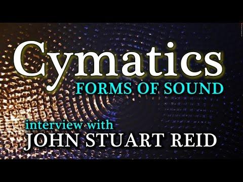 The Art & Science of Cymatics - John Stuart Reid