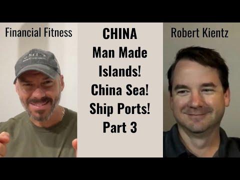 Rob Kientz, China, Man Made Islands, China Seas, Shipping Ports - Part 3
