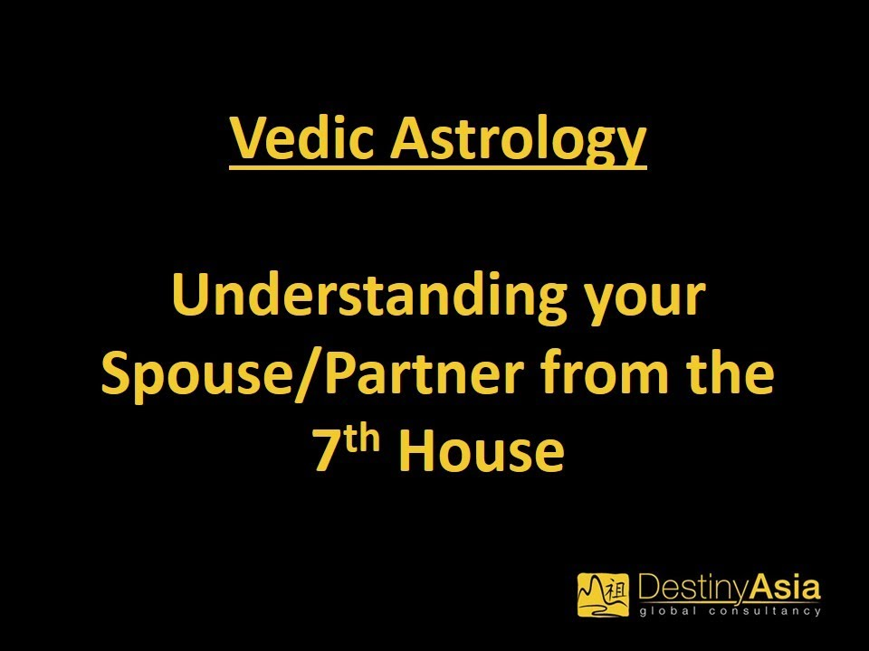 Vedic Astrology (印度占星学) - Understanding your Spouse/Partner from the 7th  House
