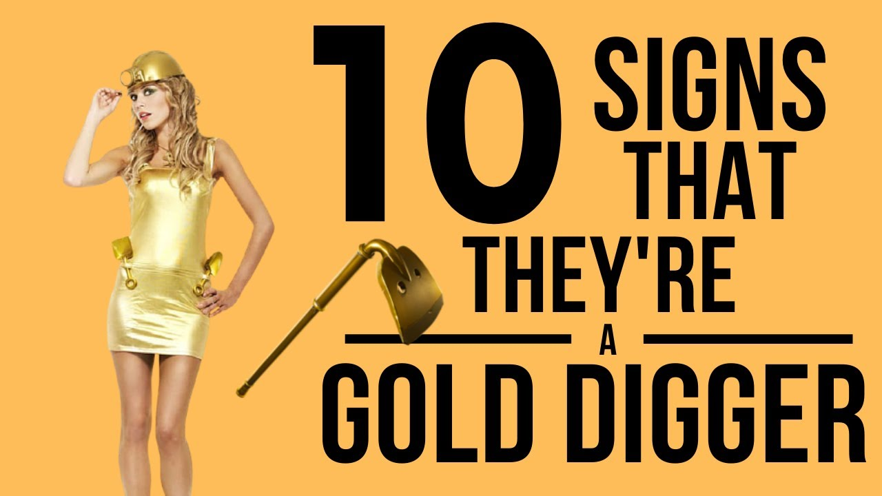 10 Signs That They're A Gold Digger - YouTube