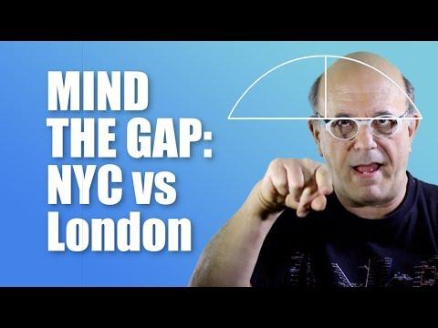 MIND THE GAP: NYC vs. London