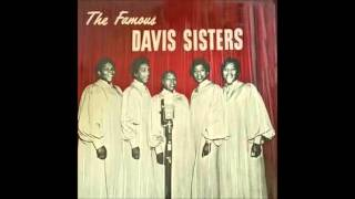 Davis Sisters - He'll Understand And Say Well Done
