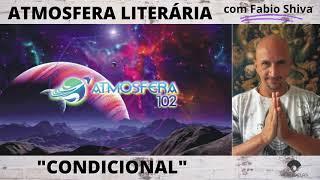 """""""CONDICIONAL – Paulo Sérgio Moraes"""" (Atmosfera Literária)"""