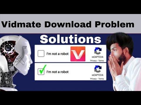 Vidmate Not Video Downlode Problem I'm Robot Submit 2019
