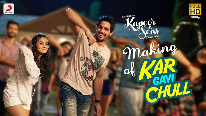 making of kar gayi chull  kapoor  sons  sidharth  alia  badshah  amaal mallik  fazilpuria