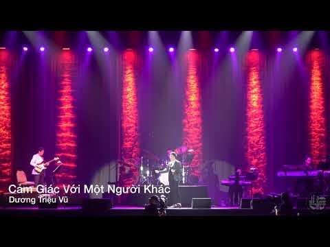 Cảm Giác Với Một Người Khác - Dương Triệu Vũ Live in 4K