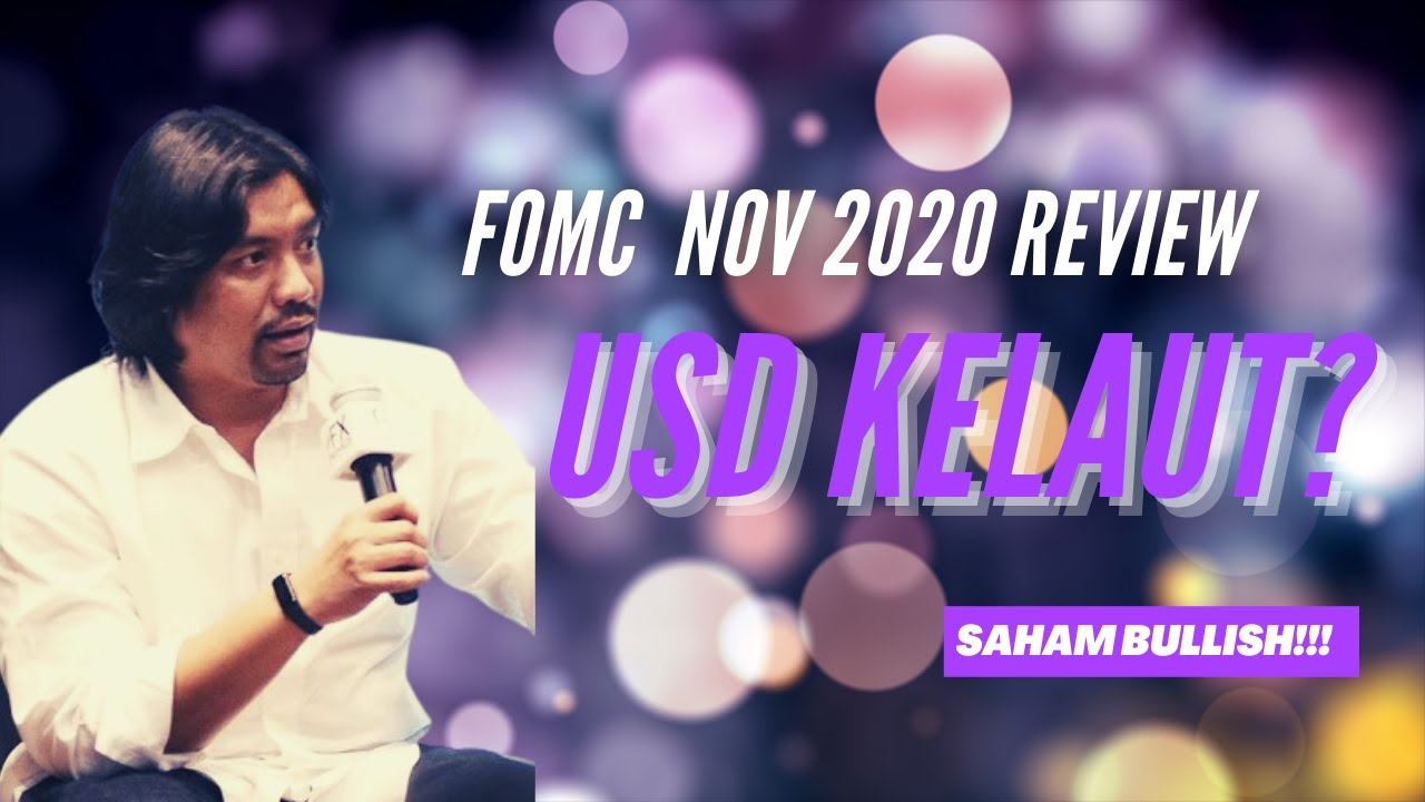 Review FOMC Nov 20. USD KELAUT?