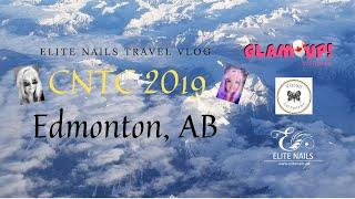 Edmonton CNTC 2019 | Travel Vlog