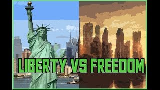 Liberty VS Freedom