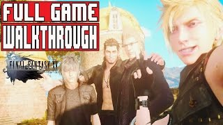 FINAL FANTASY 15 Gameplay Walkthrough Part 1 FULL GAME (1080p) - No Commentary (Final Fantasy XV)
