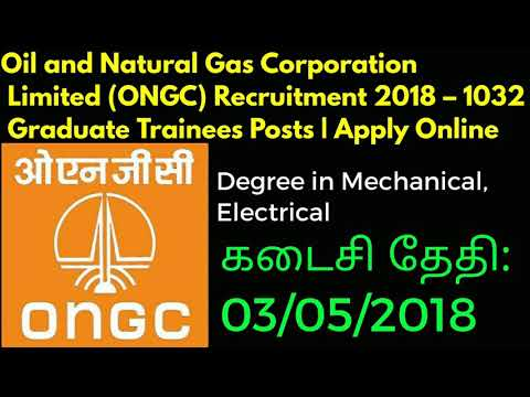 Oil and Natural Gas Corporation  Limited (ONGC) Recruitment 2018 – 1032  Graduate Trainees Posts.