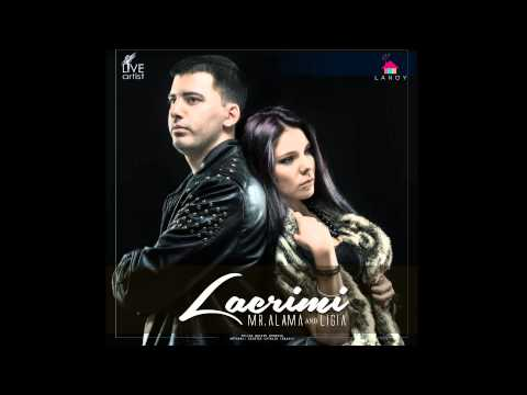 Mr. Alama & Ligia - Lacrimi (Official New Single)