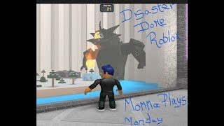Momma Plays Monday Disaster Dome ROblox