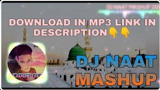 The DJ NAAT MASHUP - DJ SAMEER SHAH {EID E MILAD SPECIAL }2019