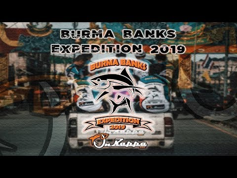 Burma Banks Expedition 2019 | OnzKappaOrg | Polaris One | Oct 2019