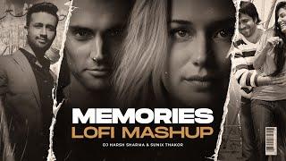 Memories Lofi Mashup | DJ Harsh Sharma & Sunix Thakor | Lofi Remix/Mashup | Retro Mashup