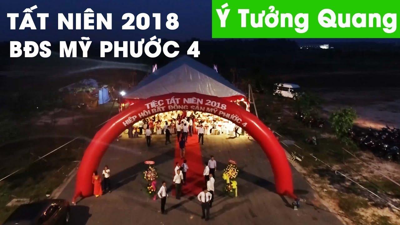 Tất niên hội bất động sản Mỹ Phước 4 Bình Dương năm 2018 – trailer 4K Flycam | Ý Tưởng Quang