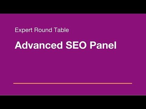 Experts Round Table: Advanced SEO Panel