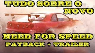 TUDO SOBRE O NOVO NEED FOR SPEED PAYBACK 2017/CARROS/TRAILER OFICIAL
