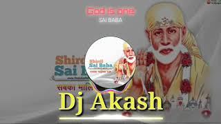 DJ Shirdi Wale Sai Baba 2019 DJ Akash And Shailesh Setyal Anaval Song