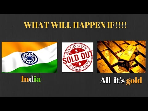 IF INDIA SELLS OUT ALL ITS GOLD!!!