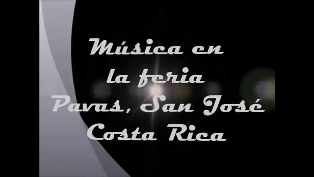 Música En La Feria De Pavas De Costa Rica Youtube