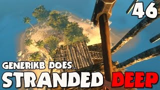 "Stranded Deep Gameplay Ep 46 - ""Building The SKY FORTRESS!!!"""