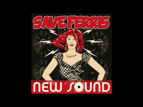 Save Ferris - New Sound (audio)