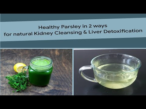 parsley for natural kidney cleanse & liver detox   how to clean kidney naturally    parsley tea