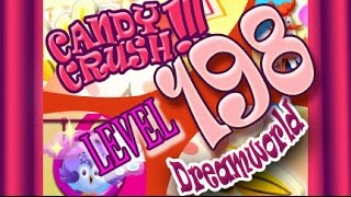 How to beat Candy Crush Saga DREAMWORLD  Level 198 - 2 Stars - No Boosters - 239,480pts