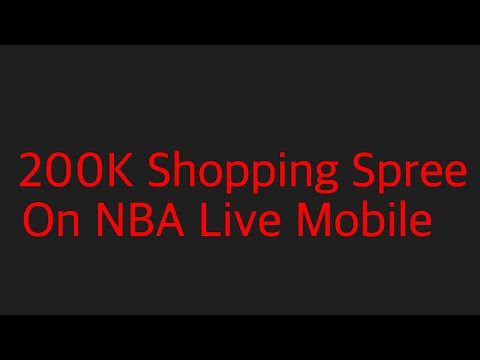 WHAT A GOOD WAY TO END OFF NBA LIVE MOBILE17 200K SHOPPING SPREE WHILE TALKING WITH DUDESHOT17 (REA