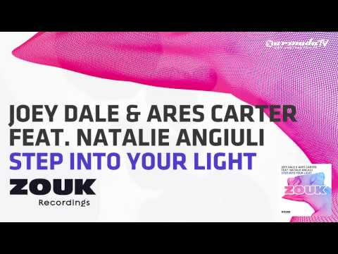 Joey Dale & Ares Carter Feat. Natalie Angiuli - Step Into Your Light [OUT NOW]