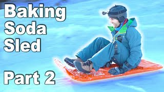 REAL Sled made from Baking Soda! PART 2