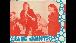 Blue Joint - I Got To Tell It