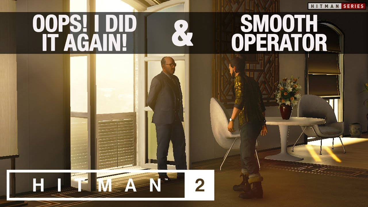 Hitman 2 Oops I Did It Again Smooth Operator Challenges